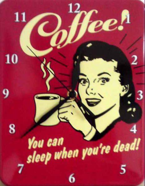 Plechové hodiny Coffee - Spať môžeš až keď umrieš!