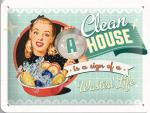 Plechová ceduľa Clean a house is a sign of a wastet life